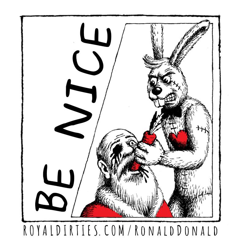 RonaldDonald: Be nice